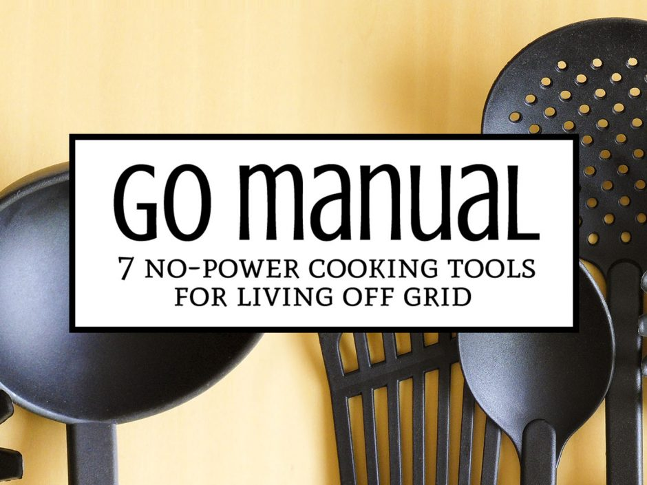 Cooking tools are necessary in every kitchen. These days, most cooking tools use electricity, but what happens when the power goes out? Go manual with these 7 no-power cooking tools for living off the grid! | Tiny Kitchen Cuisine | https://tiny.kitchen